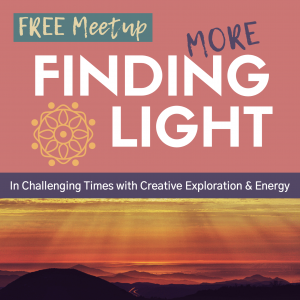 FREE Meetup: Finding More Light in Challenging Times